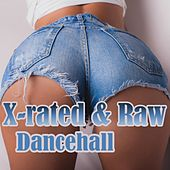 Play & Download X-Rated & Raw Dancehall by Various Artists | Napster