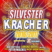 Play & Download Silvester Kracher 2016/2017 powered by Xtreme Sound by Various Artists | Napster