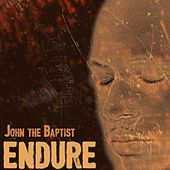 Play & Download Endure by John The Baptist | Napster