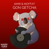 Gon Getcha by Amir