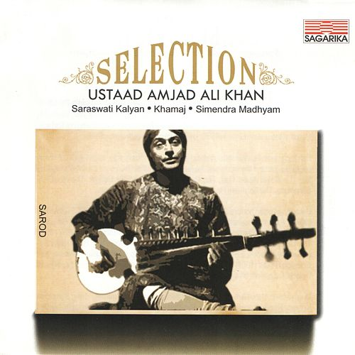 Play & Download Selection: Ustaad Amjad Ali Khan by Ustad Amjad Ali Khan | Napster