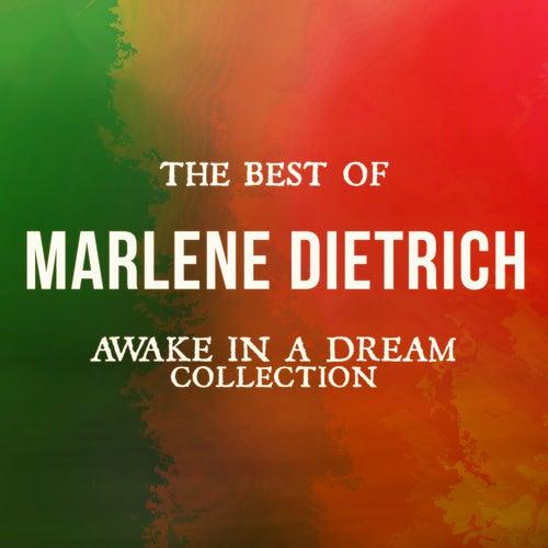 The Best of Marlene Dietrich (Awake in a Dream Collection) von Marlene Dietrich
