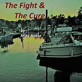Play & Download The Fight and the Cure by Mike Haase | Napster