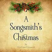 A Songsmith's Christmas by Matthew Griswold