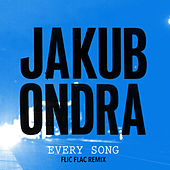 Every Song (Flic Flac Remix) by Jakub Ondra