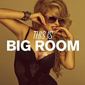 Play & Download This Is Big Room By DBN by Various Artists | Napster