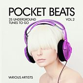 Pocket Beats (25 Underground Tunes To Go), Vol. 2 by Various Artists