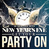 New Year's Eve Get Your Party On (20 Remixed Hits) by Various Artists