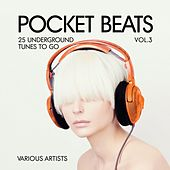 Play & Download Pocket Beats (25 Underground Tunes To Go), Vol. 3 by Various Artists | Napster