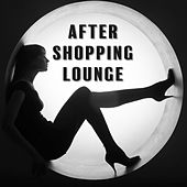 After Shopping Lounge by Various Artists