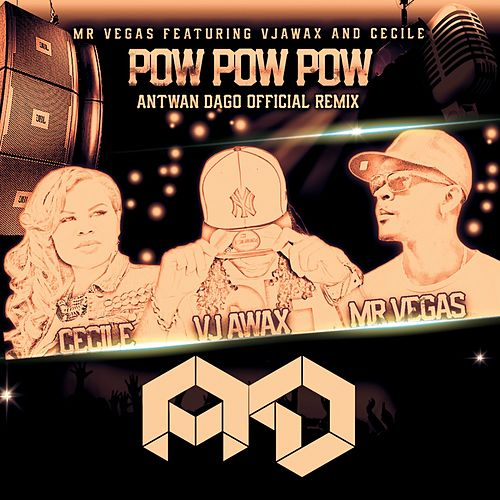 Play & Download Pow Pow Pow (Remixes) by Mr. Vegas | Napster