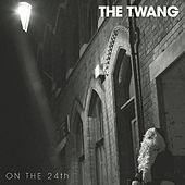 On the 24th by Twang