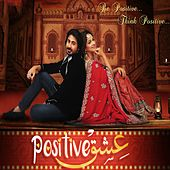 Play & Download Ishq Positive (Original Motion Picture Soundtrack) by Various Artists | Napster