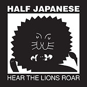 Hear The Lions Roar by Half Japanese