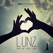 Play & Download Give Me Your Love by Lunz | Napster