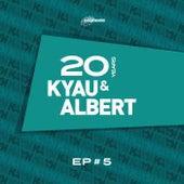20 Years EP #5 by Kyau & Albert