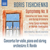 Play & Download Boris Tishchenko: Concerto for Violin, Piano & String Orchestra, Op. 144: II. Rondo by Chingiz Osmanov | Napster