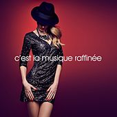 Play & Download C'est la musique raffinée by Various Artists | Napster