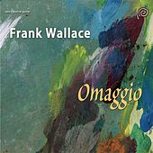 Play & Download Omaggio by Frank Wallace | Napster
