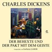 Play & Download Der Behexte und der Pakt mit dem Geiste by Charles Dickens | Napster