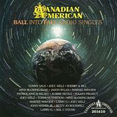 Play & Download Canadian American Ball into Fall Radio Singles by Various Artists | Napster