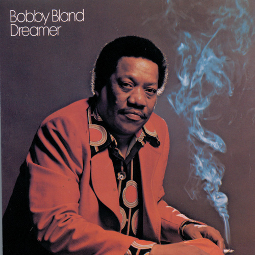 Play & Download Dreamer by Bobby Blue Bland | Napster