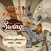 Most Famous Swing, Coleman Hawkins 1939 - 1944 by Coleman Hawkins