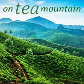On Tea Mountain by Various Artists