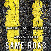 Play & Download Same Road by Bandit Gang Marco | Napster