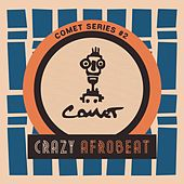 Crazy Afrobeat, Vol. 2 (Comet Series) by Various Artists