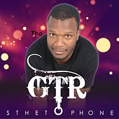 Play & Download Sthetophone by GTR | Napster