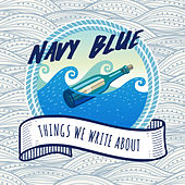 Play & Download Things We Write About by Navy Blue | Napster