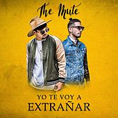 Play & Download Yo Te Voy a Extrañar by Mute | Napster