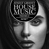 Play & Download Finest Groovy House Music, Vol. 23 by Various Artists | Napster