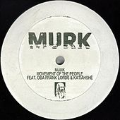 Play & Download Movement Of The People (feat. Oba Frank Lords & Katiahshé) by Murk | Napster