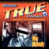 Play & Download Semi-True Stories by Mac McAnally | Napster