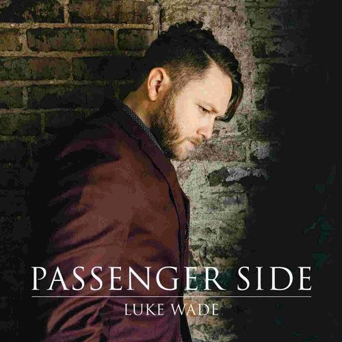 Passenger Side - Single by Luke Wade