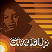 Give It Up by Cynthia Jones