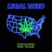 Legal Weed by Fat Tony