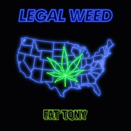 Play & Download Legal Weed by Fat Tony | Napster