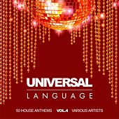 Universal Language (50 House Anthems), Vol. 4 by Various Artists
