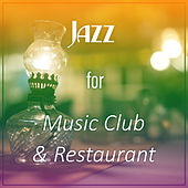 Play & Download Jazz for Music Club & Restaurant – Peaceful Piano, Easy Listening Jazz for Restaurant, Instrumental Jazz for Music Club, Jazz Lounge by Light Jazz Academy | Napster
