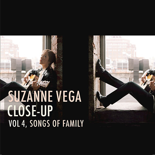 Play & Download Close Up Vol. 4, Songs of Family by Suzanne Vega | Napster