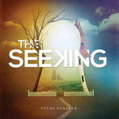 Play & Download Yours Forever by The Seeking | Napster