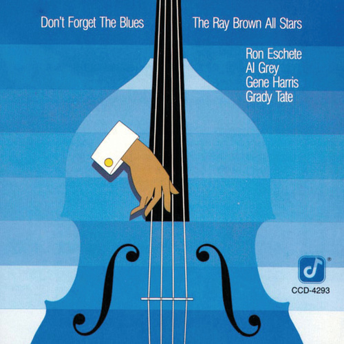 Play & Download Don't Forget The Blues by Ray Brown | Napster