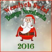 Play & Download Wesolych Swiat Bozego Narodzenia 2016 by Various Artists | Napster