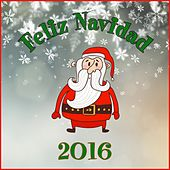 Play & Download Feliz Navidad 2016 by Various Artists | Napster