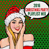 Play & Download 2016 Christmas Party Playlist Mix by Various Artists | Napster