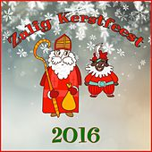 Zalig Kerstfeest 2016 by Various Artists