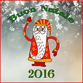 Buon Natale 2016 by Various Artists